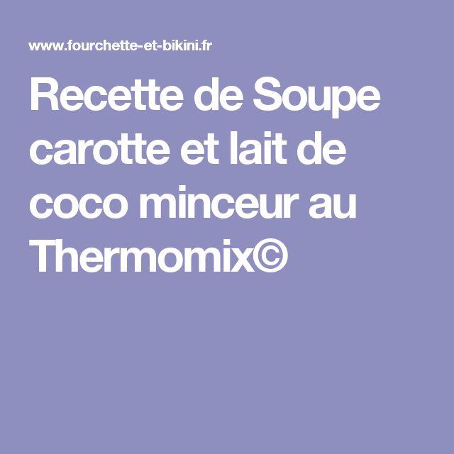 Recette de Soupe carotte et lait de coco minceur au Thermomix©