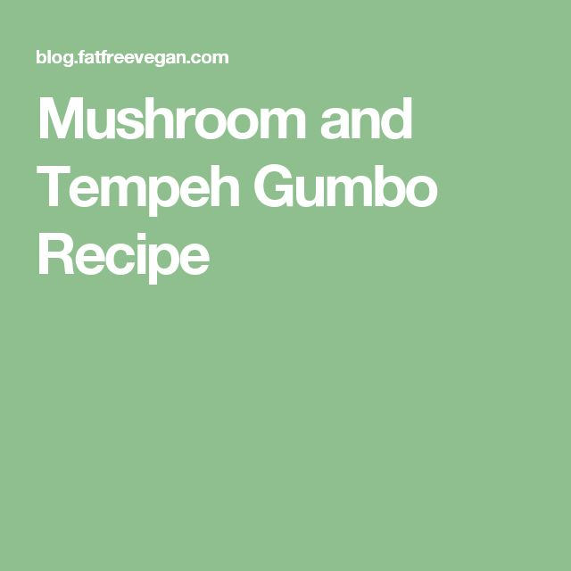 Mushroom and Tempeh Gumbo Recipe