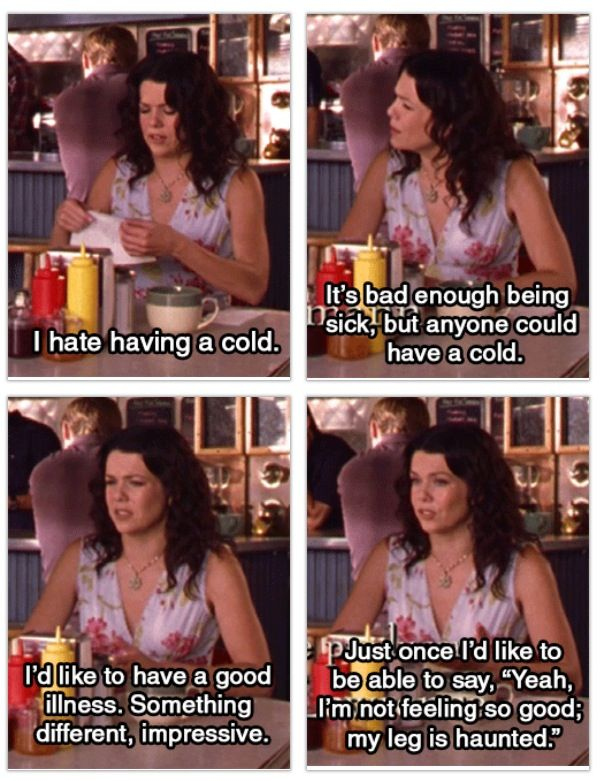 """Lorelai - """"Haunted Leg"""". And although this is a classic scene and line, my favorite part is right before, and right after the line; When Luke sees her sneeze, and comes back with a bowl of chicken noodle soup. <3 <3"""