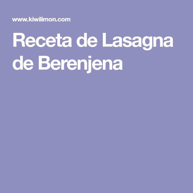 Receta de Lasagna de Berenjena