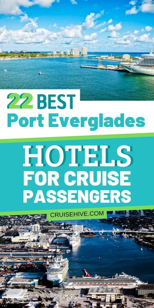 22 Best Port Everglades Hotels For Cruise Passengers Fort Lauderdale Cruise Port Cruise Pictures Florida Vacation