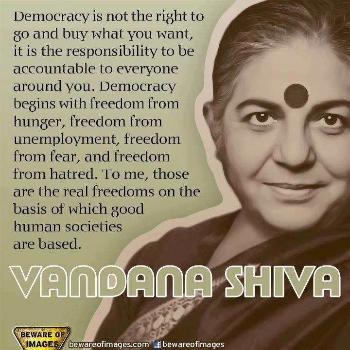 Vandana Shiva, quote on democracy and freedom