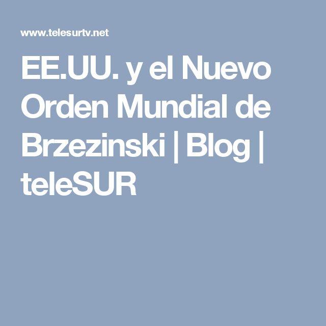 EE.UU. y el Nuevo Orden Mundial de Brzezinski | Blog | teleSUR