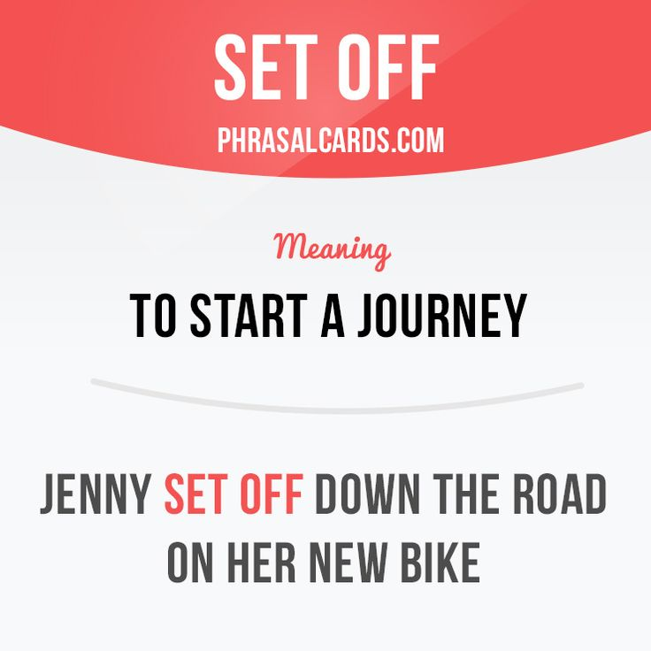 """""""Set off"""" means """"to start a journey"""". Example: Jenny set off down the road on…"""