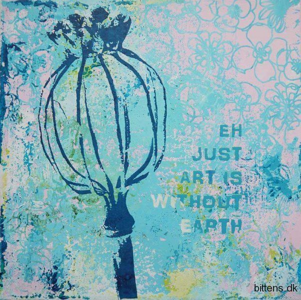 -Earth without art is just eh. Serigrafi med inspiration fra naturen.