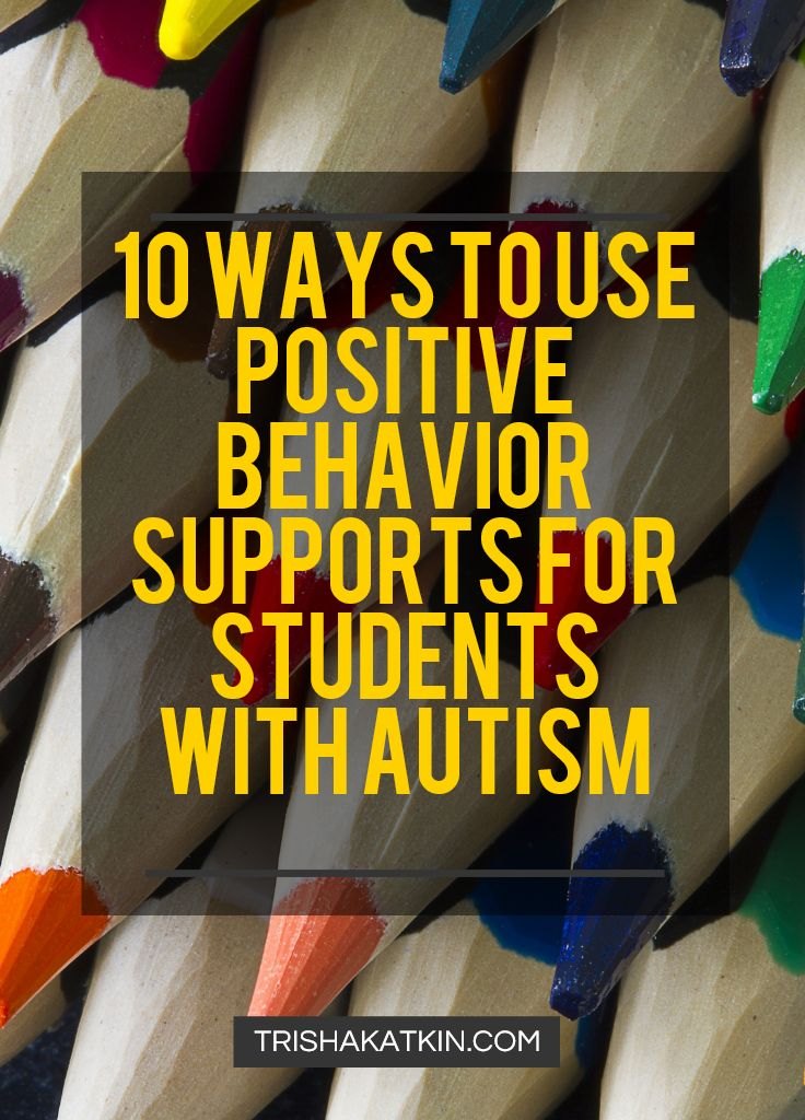 10 Ways to Use Positive Behavior Supports for Students with Autism By Trisha Katkin Check it out at http://patienttalk.org/10-ways-to-use-positive-behavior-supports-for-students-with-autism-a-must-read-post-from-from-trisha-katkin/