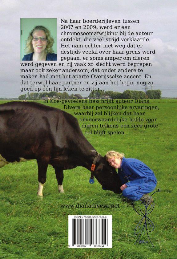 Cover tekst over mijn boek 'Koe-gevoelens', persoonlijke verhalen over het leven bij een boerderij met koeien en andere dieren (onvoorwaardelijke liefde)