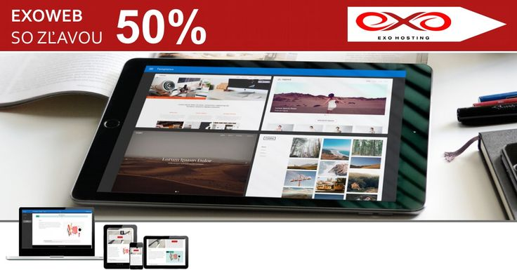Využite úžasnú zľavu 50% na EXOWEB a spravte si vlastný web.