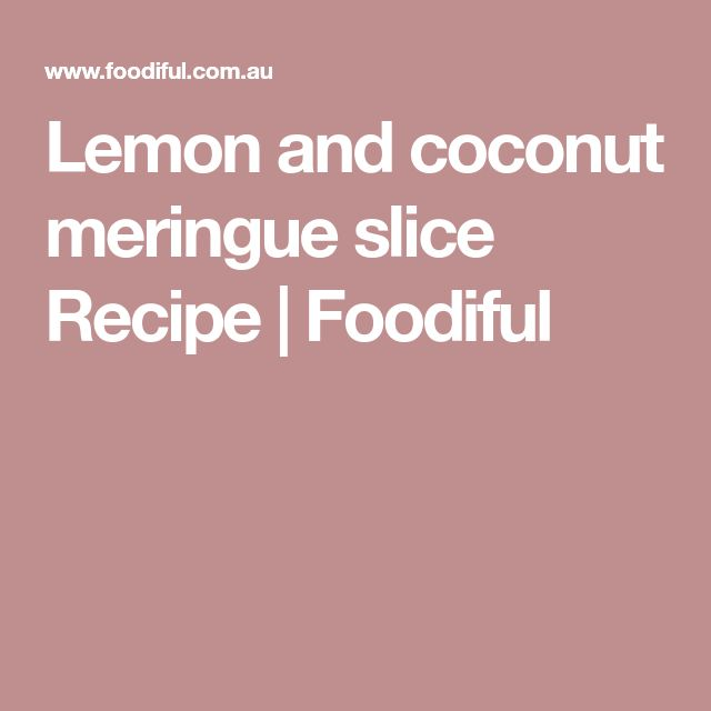 Lemon and coconut meringue slice Recipe   Foodiful
