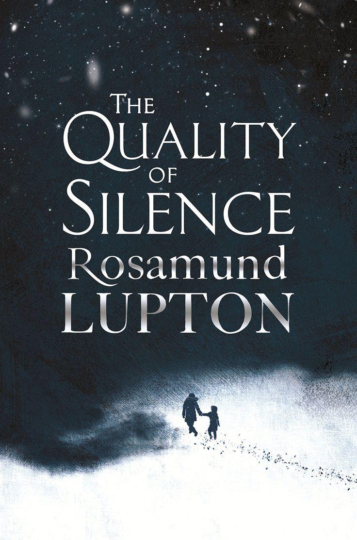 The Quality Of Silence: Amazon: Rosamund Lupton: 9780349408125: