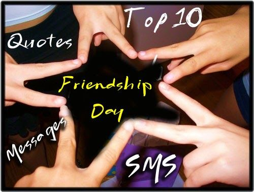 Top 10 Friendship day Messages and Quotes | Happy Friendship Day Messages 2014 | SMS | Quotes