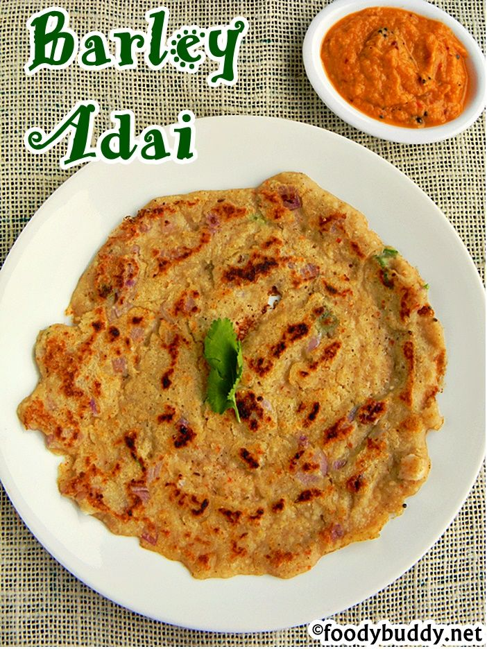 BARLEY ADAI is a south Indian crepe, they are healthy and nutritious made with barley, rice and lentils. Served with chutney.