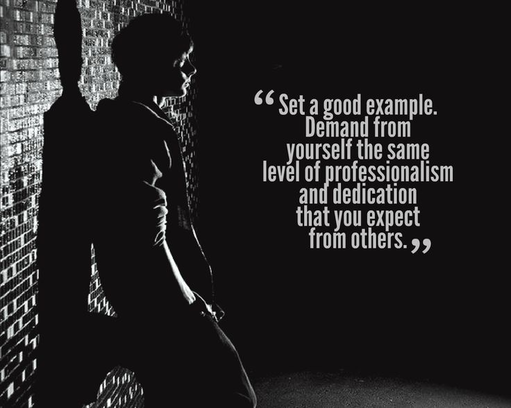 • Set a good example. Demand from yourself the same level of professionalism and dedication that you expect from others. #leadership