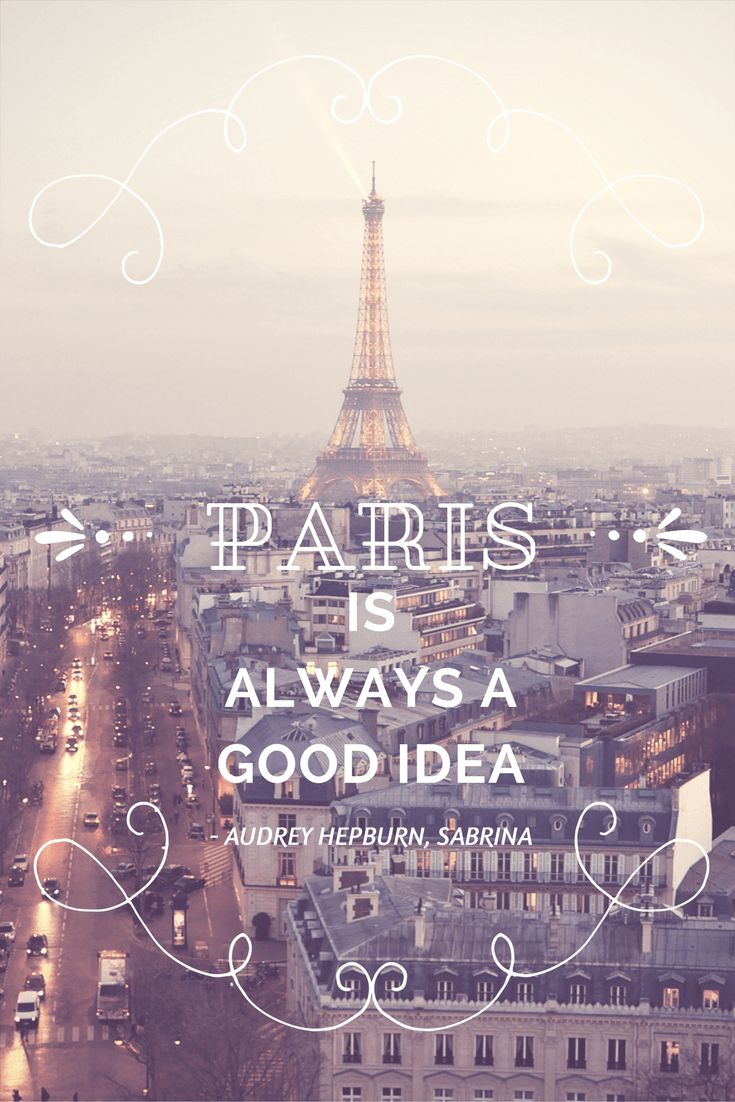 """Paris is always a good idea"" - Aubrey Hepburn in Sabrina via oregon girl around the world"