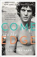 Come to the Edge by Christina Haag: The Love Story of JFK Jr. and Christina Haag • New York Times bestseller When Christina Haag was growing up on Manhattan's Upper East Side, John F. Kennedy, Jr., was just one of the boys in her circle of prep school friends, a skinny kid...
