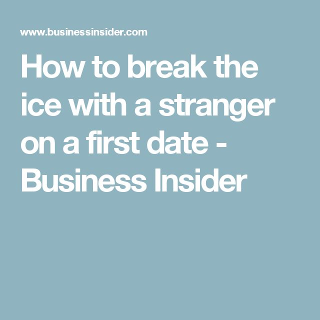 how to break the ice dating