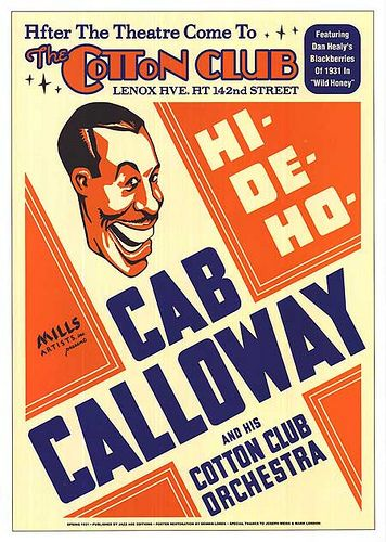Hi-Hi-De-Ho!  Theatrical poster for Cab Calloway and his Cotton Club Orchestra, Harlem, NYC. 1930's.   Vintage African American photography courtesy of Black History Album, The Way We Were.De-Ho!