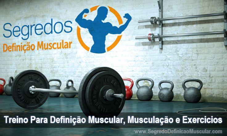 Treino Para Definição Muscular, Musculação e Exercícios → http://www.segredodefinicaomuscular.com/treino-para-definicao-muscular-musculacao-e-exercicios/ #Treino