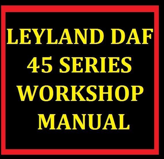 LEYLAND DAF 45 SERIES TRUCK SERVICE WORKSHOP MANUAL ENGINE GEARBOX PARTS WIRING
