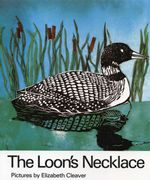 The Loon's Necklace | Edited by William Toye<br />Illustrated by Elizabeth Cleaver | 9780195406757 | Oxford University Press Canada