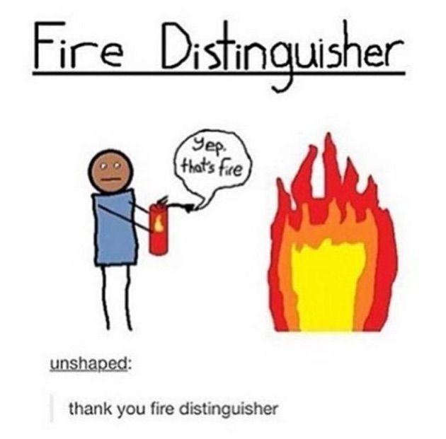 Fire distinguisher. Yep, that's fire.