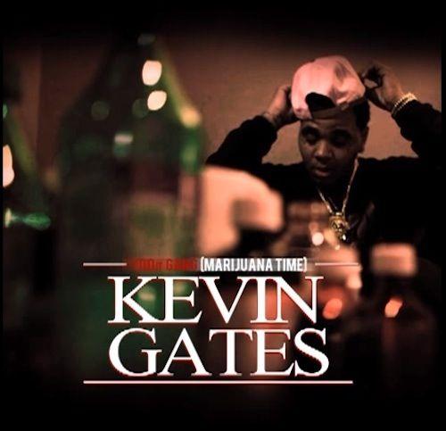 Gates kevin marijuana time kevin gates gang marijuana gates 100it