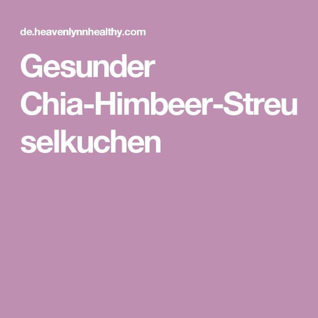Gesunder Chia-Himbeer-Streuselkuchen