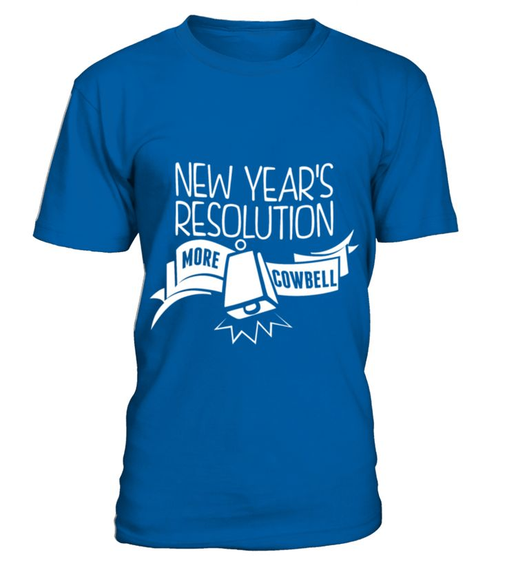 New Years Resolution More Cowbell  Funny New Year T-shirt, Best New Year T-shirt