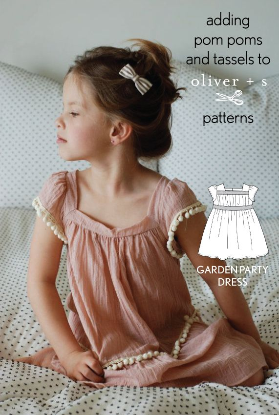 Add some pom poms and tassels to Oliver + S patterns to create a whole new look!