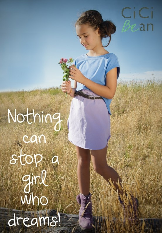 Nothing can stop a girl who dreams! | CiCi Bean Blog - www.letyourheartbeyourguide.blogspot.ca