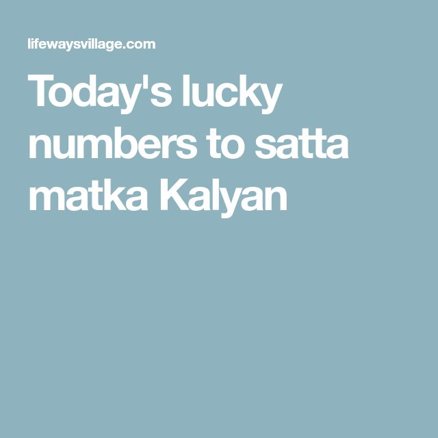 Today's lucky numbers to satta matka Kalyan