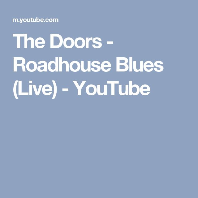 The Doors - Roadhouse Blues (Live) - YouTube