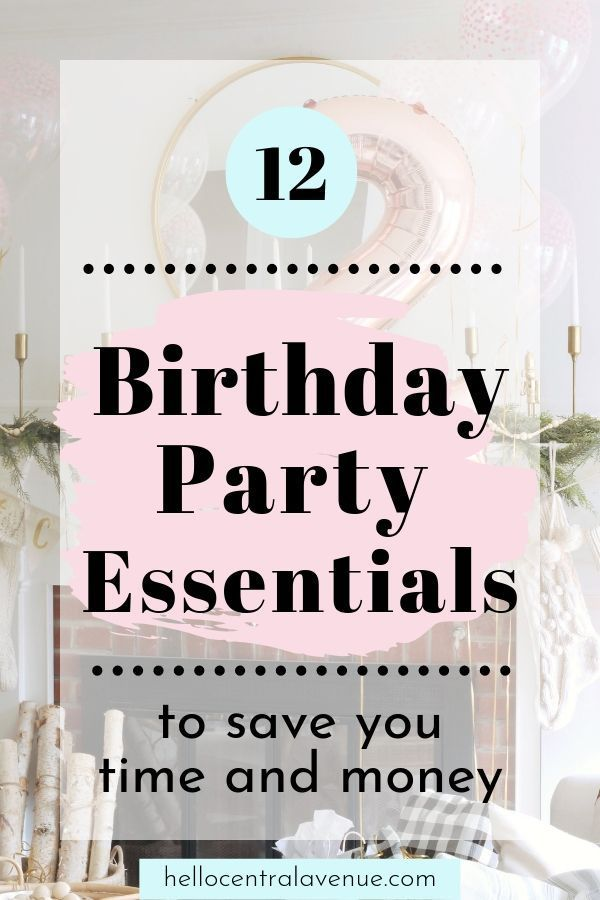 Birthday Party Essentials To Save You Time And Birthday Parties Diy Party Crafts