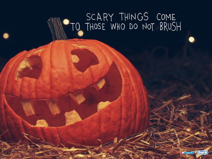Brush Your Teeth Quotes: Brush Your Teeth :) #Halloween #Dental
