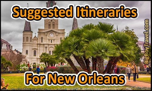 Suggested Itineraries for New Orleans in 1 2, 3, 4, 5 days plus 1-2 weeks. What to do and all of the best things to maximize your time in New Orleans Louisiana. Easy to follow sample itinerary.