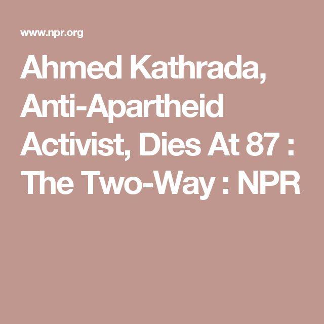 Ahmed Kathrada, Anti-Apartheid Activist, Dies At 87 : The Two-Way : NPR