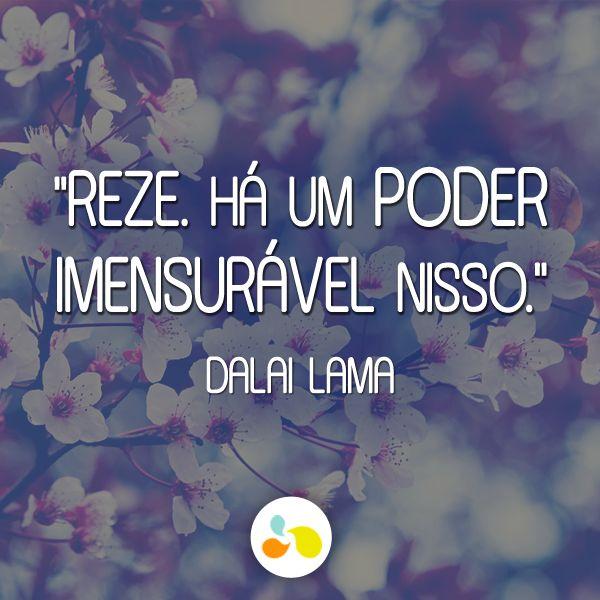 Mais frases em http://maisequilibrio.com.br/bem-estar/ #dalailama #quotes