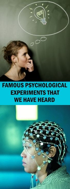 FAMOUS PSYCHOLOGICAL EXPERIMENTS THAT WE HAVE HEARD