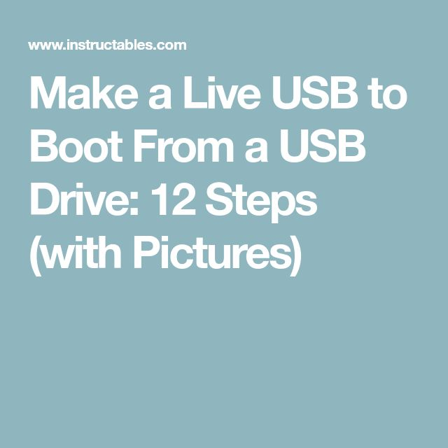 Make a Live USB to Boot From a USB Drive: 12 Steps (with Pictures)