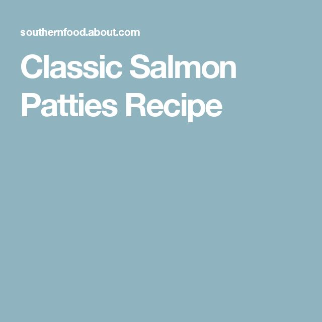 Classic Salmon Patties Recipe
