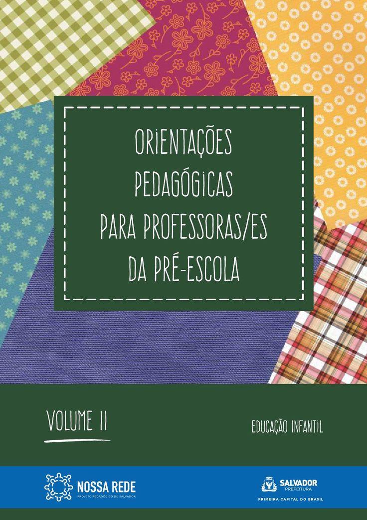 Orientações Pedagógicas para professores da pré escola - Vol II