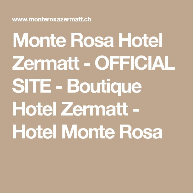 Monte Rosa Hotel Zermatt - OFFICIAL SITE - Boutique Hotel Zermatt - Hotel Monte Rosa