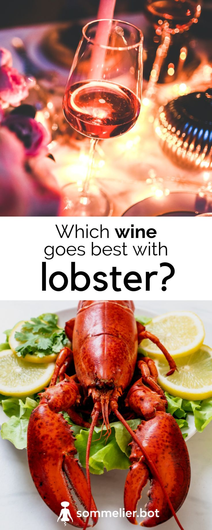 Learn Which Wine Goes Best With Lobster With Instant Recommendations From Your Digital Wine Sommelier Wine Foodies Dinne Food Pairings Food Seafood Recipes