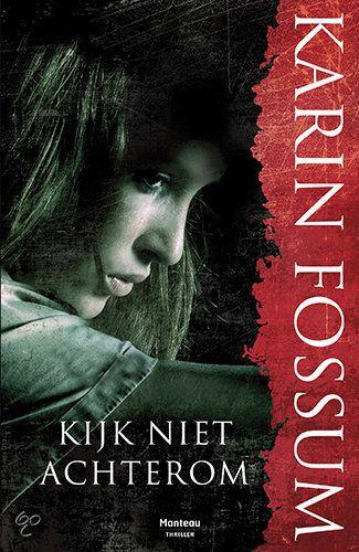 Kijk Niet Achterom - Karin Fossum