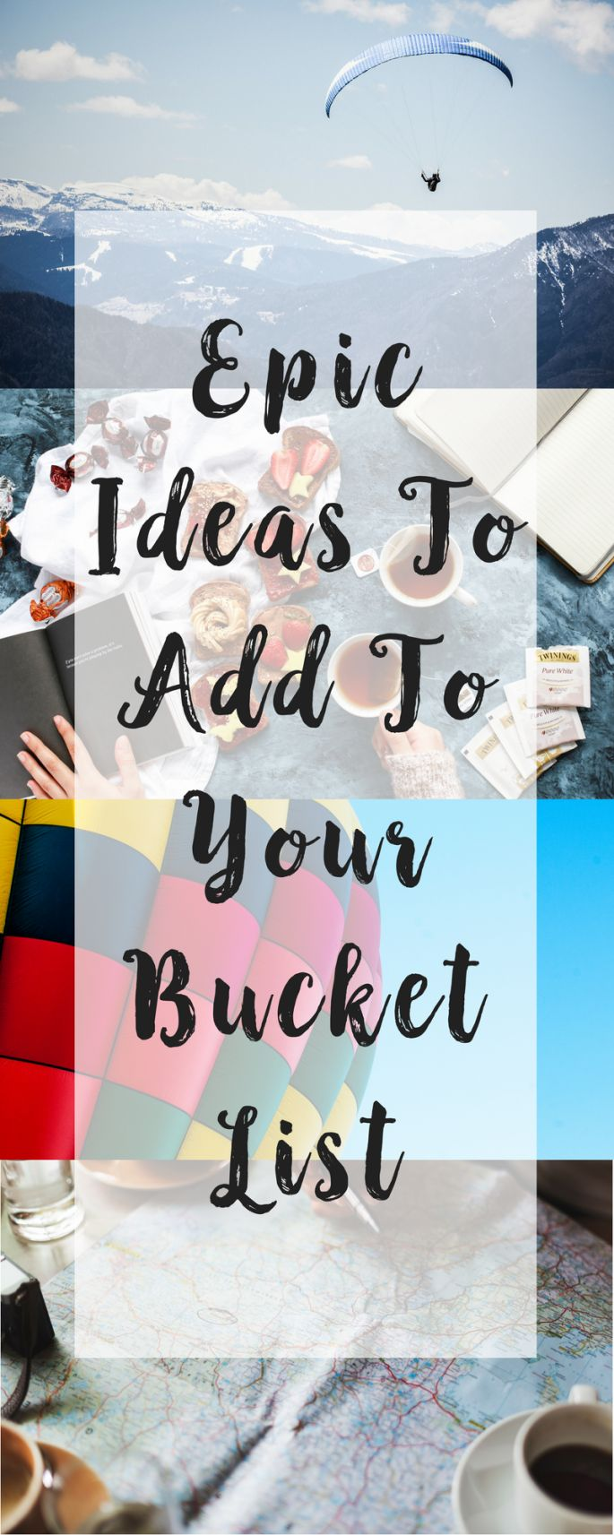 Epic Ideas To Add To Your Bucket List