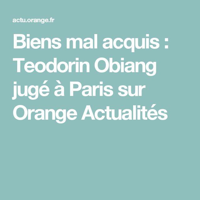 Biens mal acquis : Teodorin Obiang jugé à Paris sur Orange Actualités