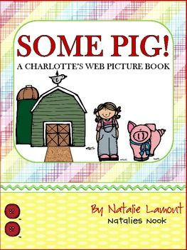 Everyone loves Charlottes Web and who can resist these adorable graphics! I used the book Some Pig ~ A Charlottes Web Picture Book by E.B. White and illustrated by Maggie Kneen as the springboard text to this week of literacy centers. However, Fern, Wilbur, and Charlotte are well known characters so these literacy centers could easily be used while reading the novel, after watching the movie, or simply on their own!