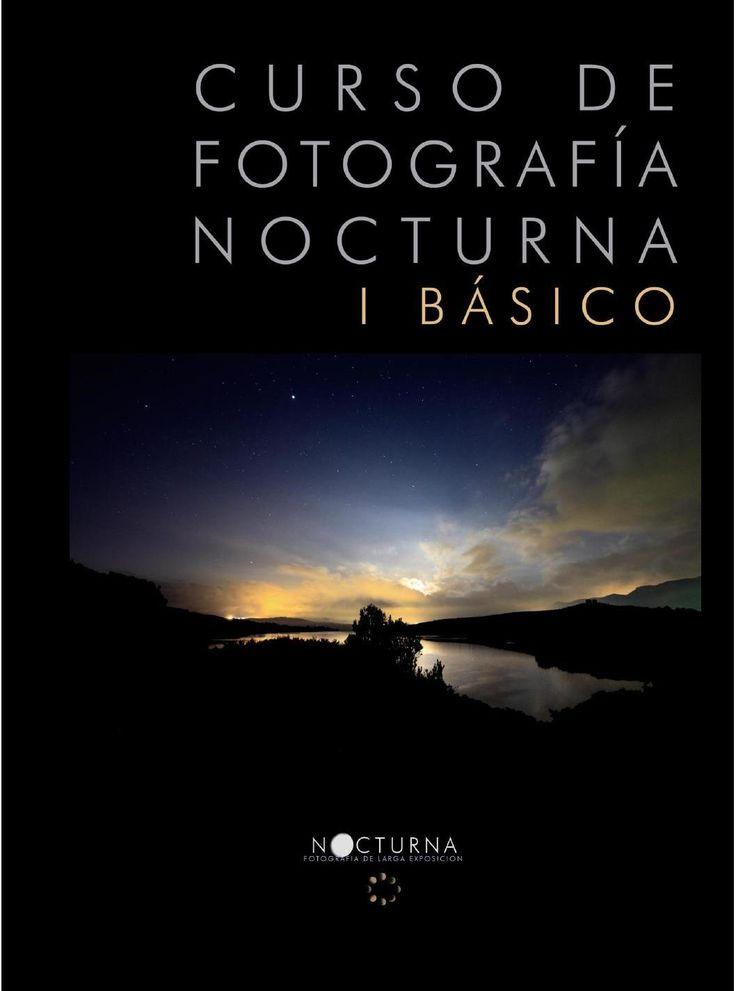 ISSUU - Basico curso de fotografia nocturna by Fundación ProduCine