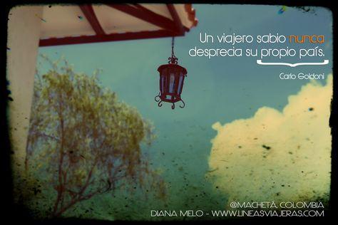 #Travel #Quotes #Frases #Viaje #Turismo Machetá #Colombia Blog de viajes Líneas Viajeras
