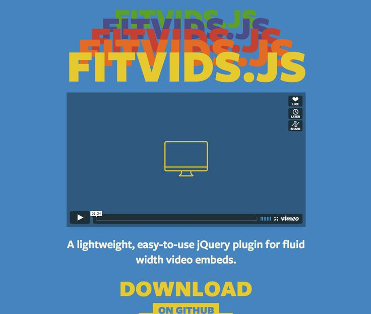 Fitvids.js is a lightweight, easy-to-use jQuery plugin for fluid width video embeds.